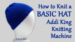 How to Knit a Basic Hat on your Addi King Knitting Machine