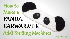 How to Make a Panda Earwarmer on your Addi Knitting Machines