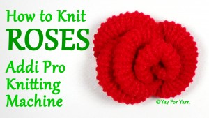 How to Knit ROSES on your Addi Pro Knitting Machine