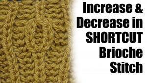 How to Increase and Decrease in Shortcut Brioche Stitch