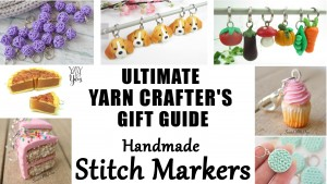 Ultimate Yarn Crafter's Gift Guide - 13 Beautiful Handmade Stitch Markers for Knitters & Crocheters