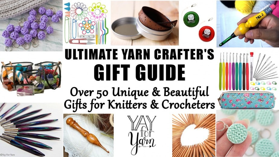 Ultimate Yarn Crafter's Gift Guide