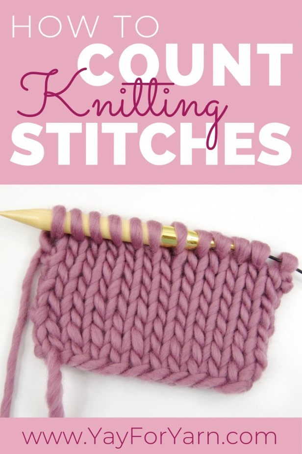 """Knowing how to Count Stitches is essential to any knitting project. In this tutorial, you'll learn to """"read"""" your knitting to identify and count knit and purl stitches, on the needle and in the fabric. #knittingtips #beginnerknitting #yayforyarn #learntoknit #knittingtipsforbeginners"""