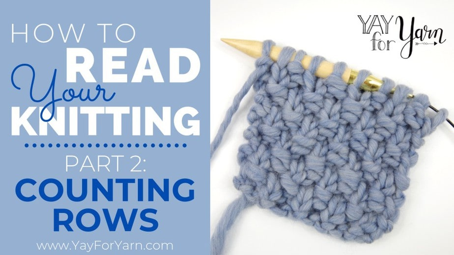 How To Read Your Knitting Part 2 Counting Rows Yay For Yarn