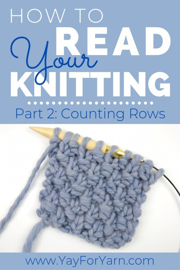 "Counting Rows is essential to any knitting project. In this tutorial, you'll learn to ""read"" your knitting to count rows in stockinette, garter stitch, & knit and purl patterns. #knittingtips #beginnerknitting #yayforyarn #learntoknit #knittingtipsforbeginners"
