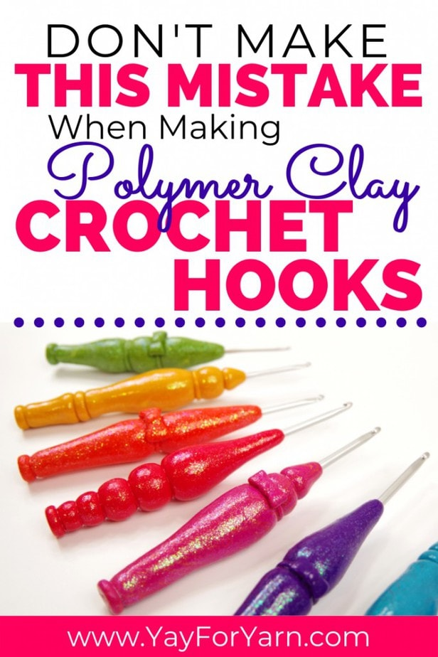 This critical mistake can ruin your handmade crochet hooks! Beware of this polymer clay predicament and learn to fix it if it happens to you. #polymerclay #polymerclaycrochethooks #yayforyarn #handmadecrochethooks #ergonomiccrochethook #crochethook #crochettools