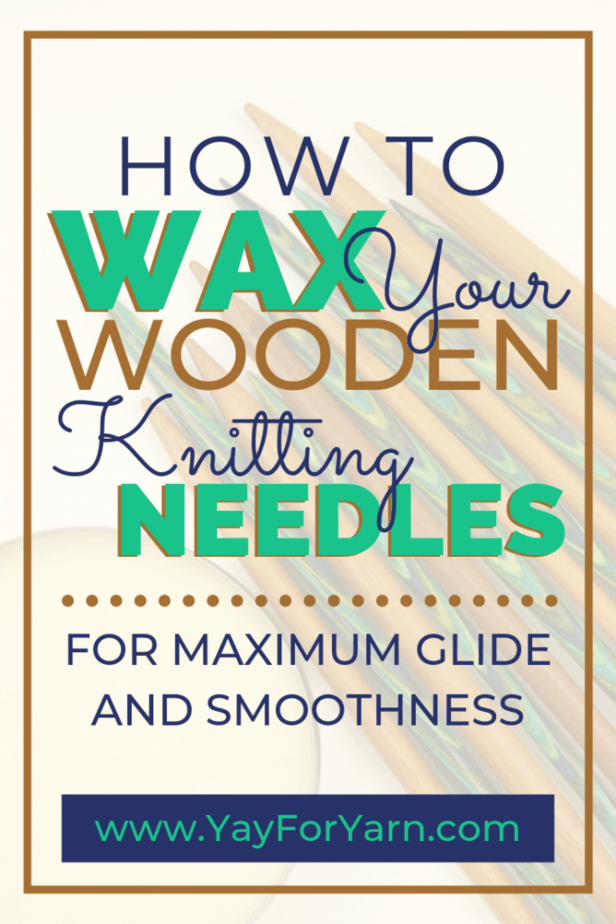 Do your wooden knitting needles feel dry and rough? Condition and wax your needles for a lovely finish that lets your stitches glide smoothly! #knittingneedles #knittingtips #knittinghacks #yayforyarn