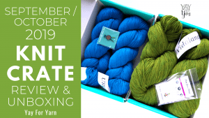 September / October 2019 KnitCrates - Unboxing & Review + Exclusive Coupon Code