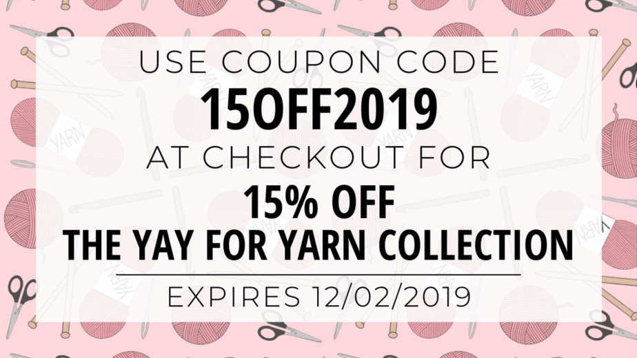 black friday to cyber monday sale 2019 - 15% off the Yay For Yarn Collection