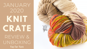 January 2020 KnitCrate – Unboxing & Review + Exclusive Coupon Code
