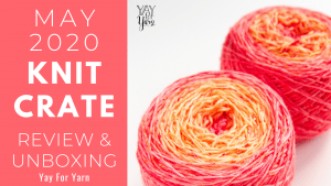 I Dyed My Own Yarn!  (Tutorial + May 2020 KnitCrate Unboxing & Review)